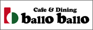 Cafe & Dining ballo ballo